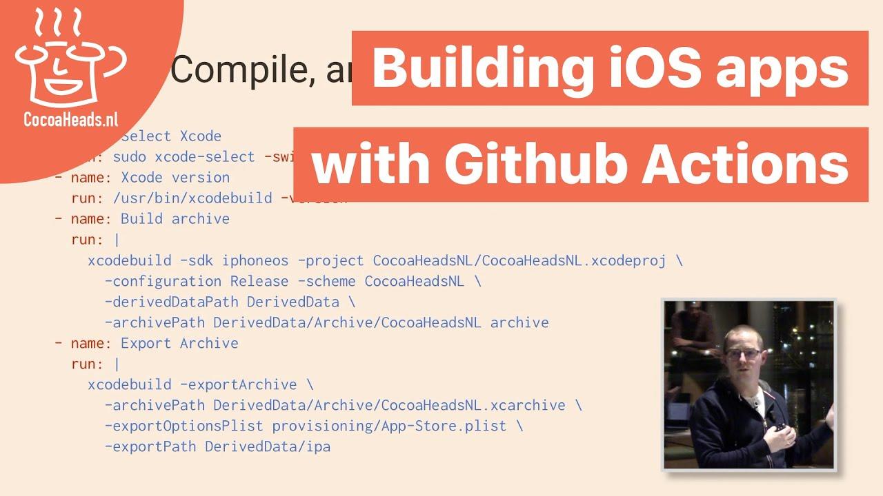 Building Ios Apps With Github Actions Jeroen Leenarts English Youtube