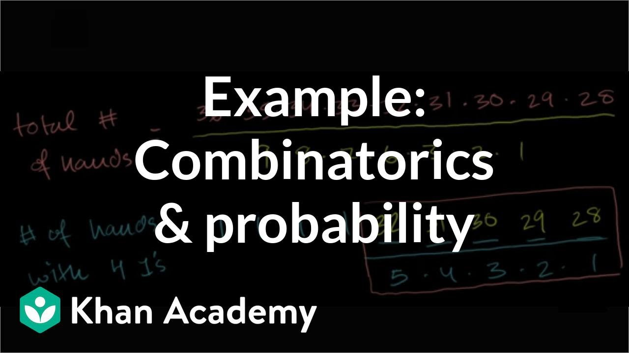 Example: Combinatorics and probability (video) | Khan Academy