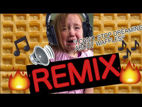 """""""Why Can't I Stop Dreaming About Waffles"""" REMIX"""