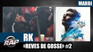 """Planète Rap - RK """"Rêves de gosse"""" #Mardi"""