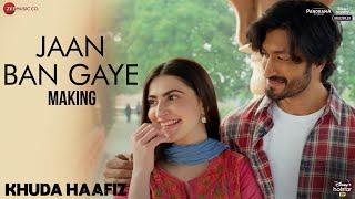 Jaan Ban Gaye - Making   Khuda Haafiz   Vidyut J   Shivaleeka O   Mithoon Ft. Vishal M, Asees Kaur
