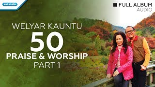 50 Golden Praise & Worship Songs Vol.1 - Welyar Kauntu (Audio full album)