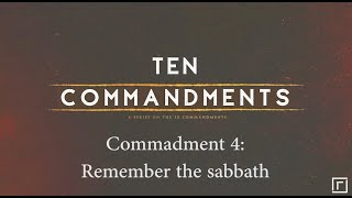 Commandment 4: Remember the Sabbath
