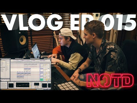 NOTD Vlog: Episode 015 -  I Wanna Know (feat. Bea Miller) Production Tutorial