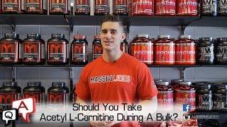 Should You Take ALCA During A Bulk? MassiveJoes.com MJ Q&A MJQA Acetyl L-Carnitine
