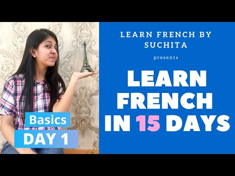 Learn French in 15 days (Day 1) - French Basics | By Suchita