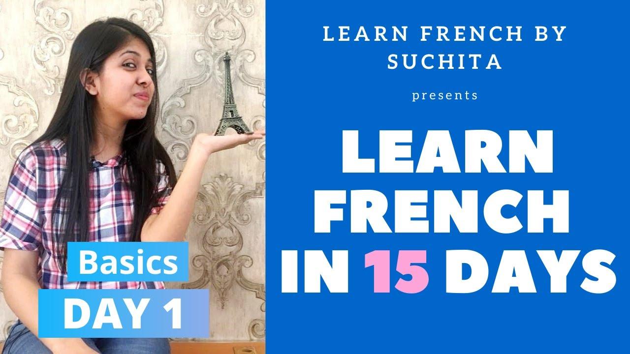 Download Learn French in 15 days (Day 1) - French Basics | By Suchita Gupta | +91-8920060461