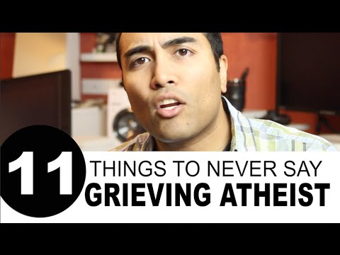 11 Things to NEVER Say to a Grieving Atheist - YouTube