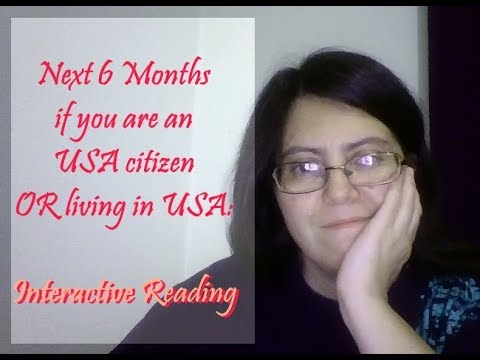 Next 6 Months if you are an USA citizen OR living in USA: Interactive Reading
