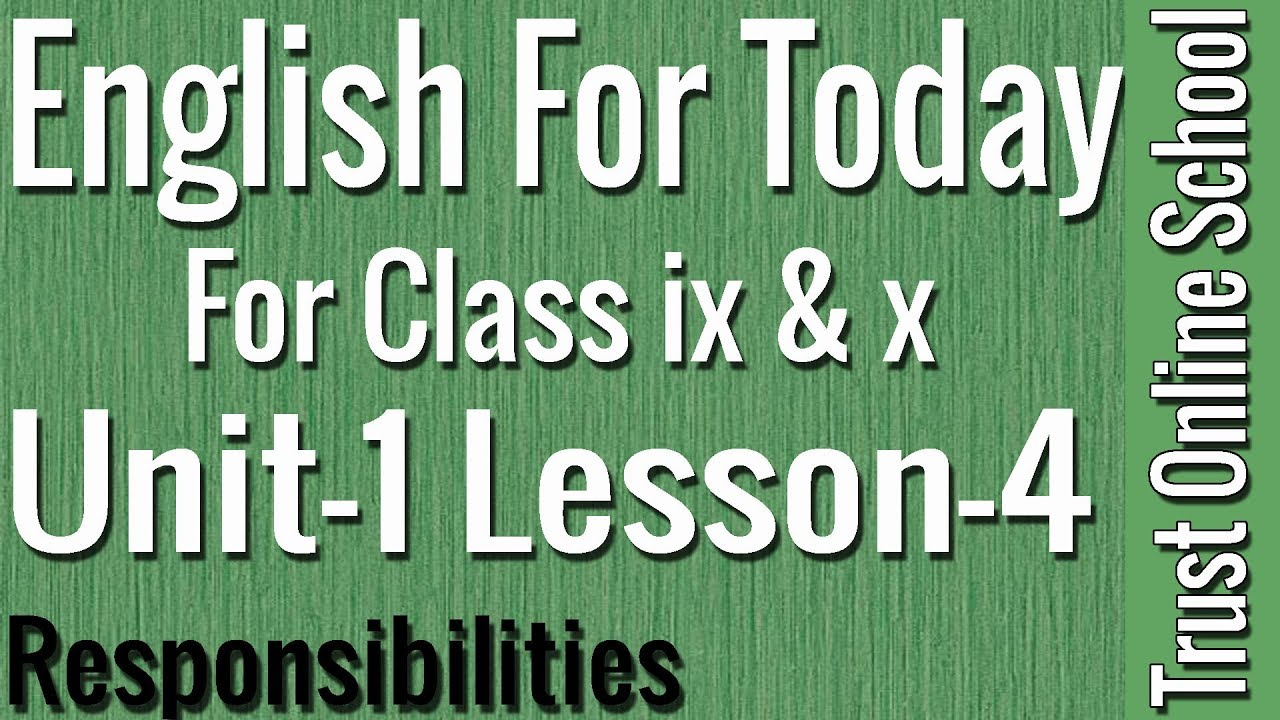 English For Today || Class ix & x || Unit 1, Lesson 4 ||  Responsibilities || Trust Online Schoo