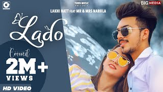 LADO (Official Video) Mr & Mrs Narula | Lakhi Natt | New Punjabi Songs 2020 | Latest Punjabi Songs