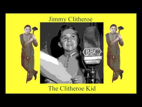 Jimmy Clitheroe. The Clitheroe Kid. All I want is a Room Somewher. Old Time Radio Show