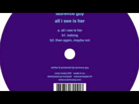 Laurence Guy - All I See Is Her