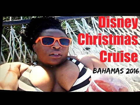 TRAVEL VLOG 2016 ♡  DISNEY CHRISTMAS CRUISE - BAHAMAS EDITION ♡SOLDIER4BEAUTY