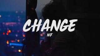 NF - Change (Lyrics)