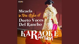 Micaela (In the Style of Dueto Voces Del Rancho) (Karaoke Version)