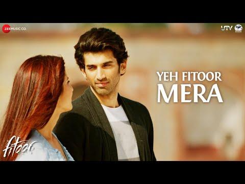Yeh Fitoor Mera - Full Video | Fitoor |...