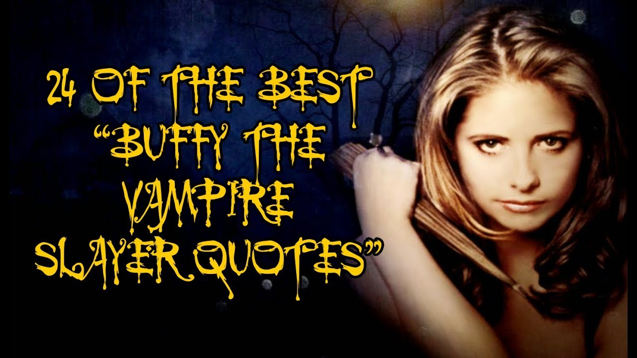 Best Buffy Quotes 24 Of The Best