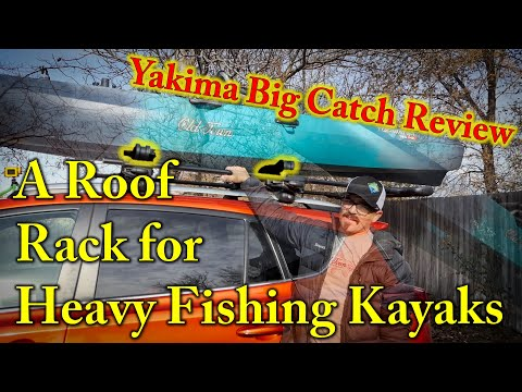 Roof Rack For Heavy Fishing Kayaks: Yakima Big Catch Review