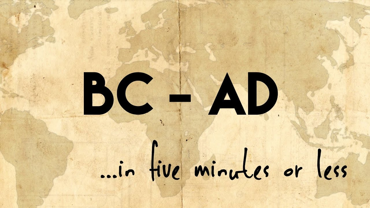 Bc And Ad In Five Minutes Or Less