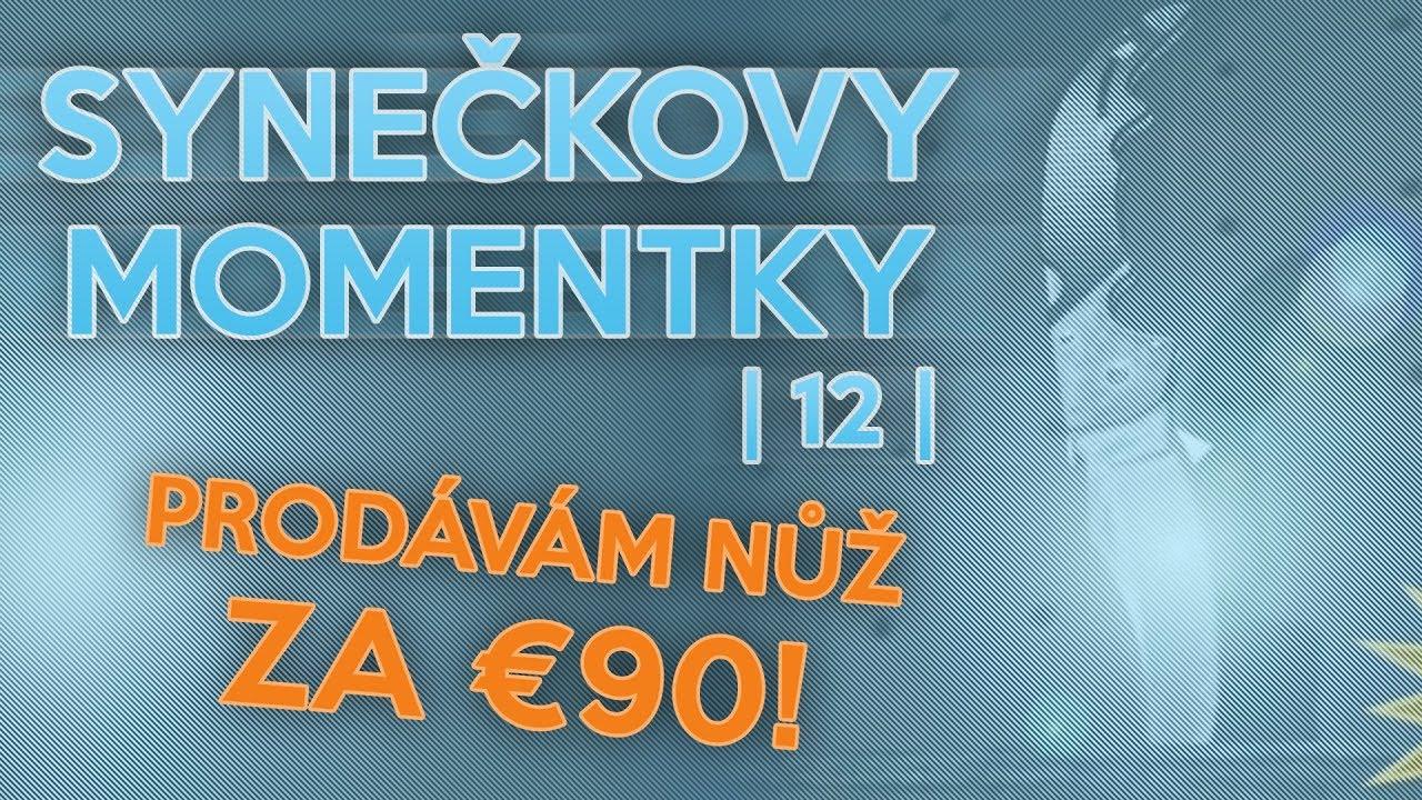 PRODÁVÁM NŮŽ ZA €90! | Synečkovy Momentky #12