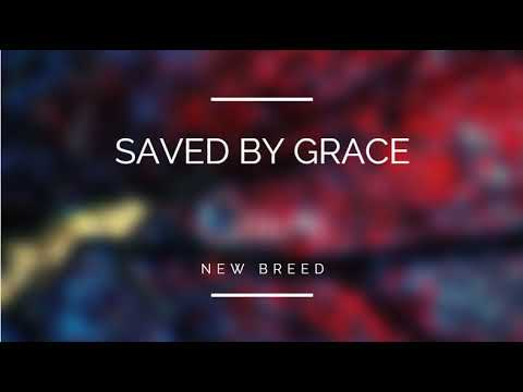 Saved By Grace (Israel And New Breed)