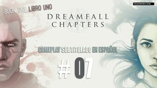 #07 Dreamfall Chapters Book 1: Despertar - Subtitulado Español ★Gameplay