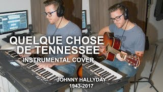 QUELQUE CHOSE DE TENNESSEE - JOHNNY HALLYDAY [INSTRUMENTAL TRIBUTE]