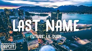 Future - Last Name (Lyrics) ft. Lil Durk