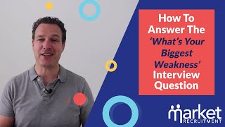 How to nail the 'What's your weakness?' interview question