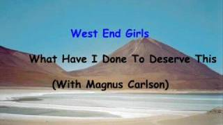 West End Girls - What Have I Done To Deserve This 2008