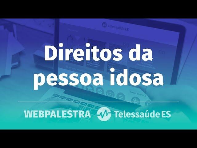 WebPalestra: Direitos da pessoa idosa