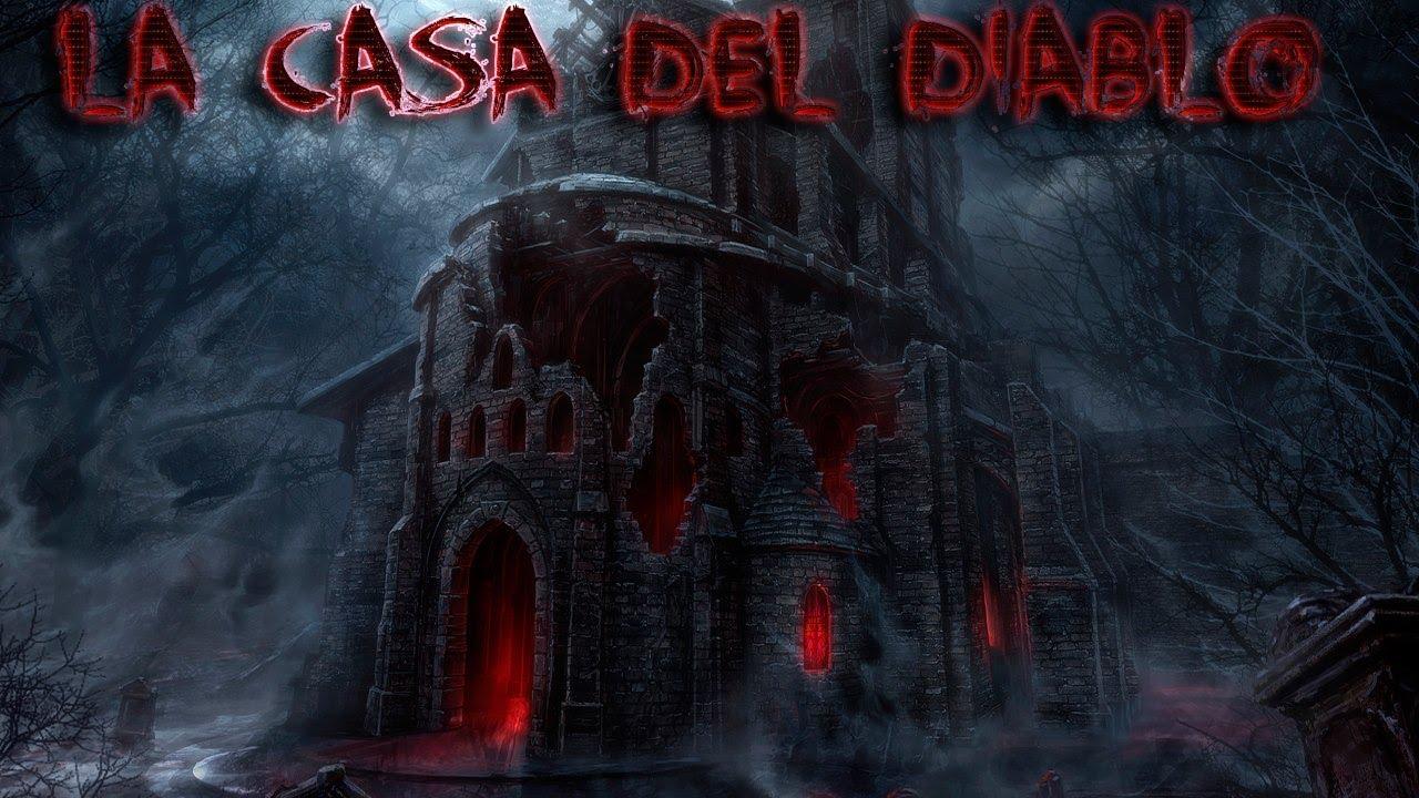 La casa del diablo leyenda youtube for La casa de los azulejos leyenda