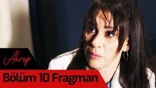 Akrep 10. Bölüm Fragman