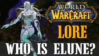 Who is Elune the Moon Goddess? - Lore