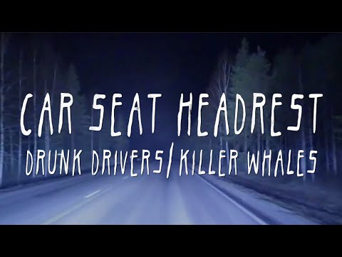 "Car Seat Headrest - ""Drunk Drivers/Killer Whales"""