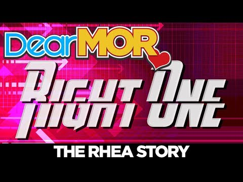 Dear MOR: Right One The Rhea Story 022818