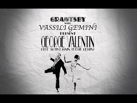 George Valentin (The Artist Main Theme Remix) | Ludovic Bource vs. Vassili Gemini