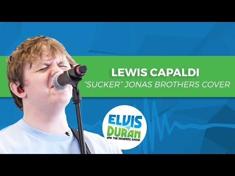 "Lewis Capaldi - ""Sucker"" Jonas Brothers Cover | Elvis Duran Live"