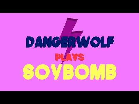 Handsome People Play Soybomb: Dangerwolf