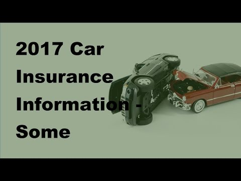 2017 Car Insurance Information  | Some Important Information About Insurance for Cars