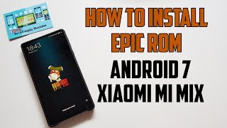 Xiaomi Mi Mix Android 7 Nougat update tutorial/Easy tutorial 2017 English How to install EPIC ROM