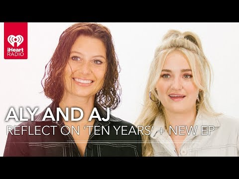 Aly And AJ Reflect On Ten Years + Talk About The Music Industry  Exclusive Interview