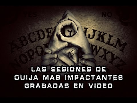 Las Sesiones de Ouija mas Impactantes...