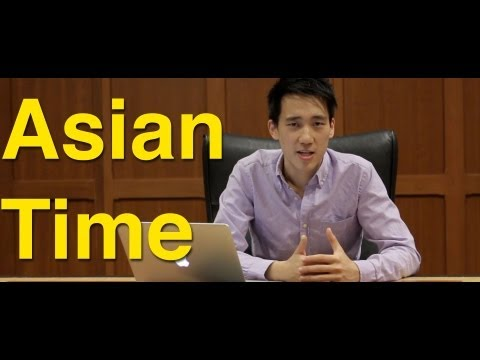 Asian Time - The 9 Types of Late Asians