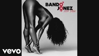 Bando Jonez - Sex You (audio)