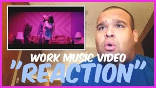 "RIHANNA - WORK (EXPLICIT) FT. DRAKE MUSIC VIDEO ""REACTION"""