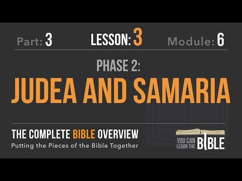 3-6-3 - Judea And Samaria - The Complete Bible Overview