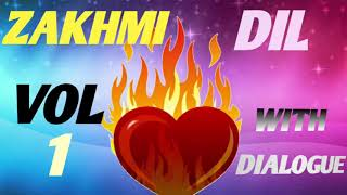 ZAKHMI DIL vol. 1. part. 1 WITH DIALOGUE