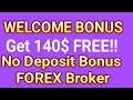 Best No Deposit Bonus Forex Broker | Top FX Broker For Free Welcome Bonus 2021 (Get 100$ Free Now)